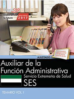 Auxiliar de la Función Administrativa. Servicio Extremeño de Salud. Temario Vol. I
