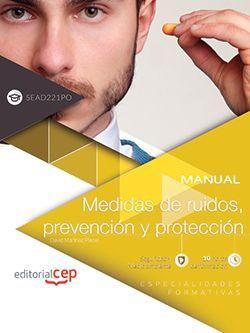 Manual. Medidas de ruidos, prevención y protección (SEAD149PO). Especialidades formativas