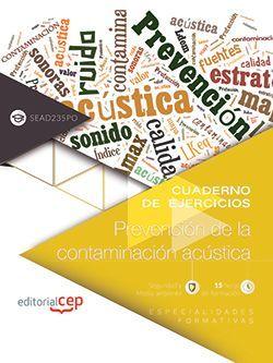Cuaderno de ejercicios. Prevención de la contaminación acústica (SEAD235PO). Especialidades formativas