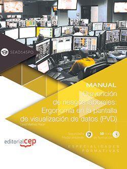 Manual. Prevención de riesgos laborales: Ergonomía en la pantalla de visualización de datos (PVD) (SEAD145PO). Especialidades formativas