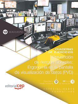 Cuaderno de ejercicios. Prevención de riesgos laborales: Ergonomía en la pantalla de visualización de datos (PVD) (SEAD145PO). Especialidades formativas