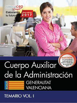 Cuerpo Auxiliar de la Administración. Generalitat Valenciana. Temario Vol. I.