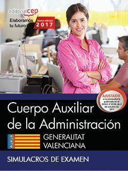 Cuerpo Auxiliar de la Administración. Generalitat Valenciana. Simulacros de examen