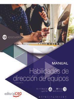 Manual. Habilidades de dirección de equipos (ADGD145PO). Especialidades formativas