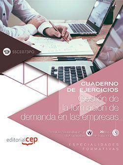 Cuaderno de ejercicios. Gestión de la formación de demanda en las empresas (SSCE073PO). Especialidades formativas