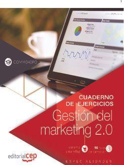 Cuaderno de ejercicios. Gestión del marketing 2.0 (COMM040PO)