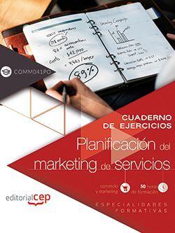 Cuaderno de ejercicios. Planificación del marketing de servicios (COMM041PO). Especialidades formativas