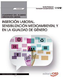 Cuaderno del alumno. Inserción laboral, sensibilización medioambiental y en la igualdad de género (FCOO03). Formación complementaria
