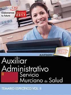 Auxiliar Administrativo. Servicio Murciano de Salud. Temario específico. Vol. II.