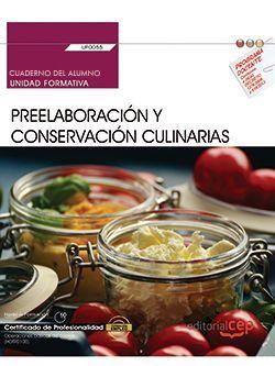 Cuaderno del alumno. Preelaboración y conservación culinarias (UF0055). Certificados de profesionalidad. Operaciones básicas de cocina (HOTR0108)