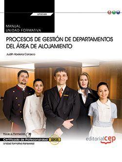 Manual. Procesos de gestión de departamentos del área de alojamiento (Transversal: UF0048). Certificados de profesionalidad
