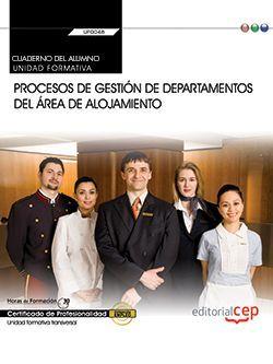 Cuaderno del alumno. Procesos de gestión de departamentos del área de alojamiento (Transversal: UF0048). Certificados de profesionalidad