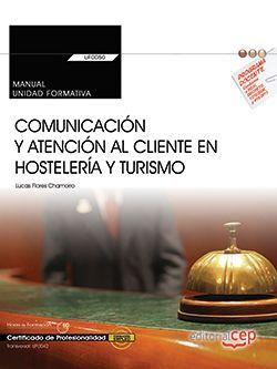 Manual. Comunicación y atención al cliente en hostelería y turismo (Transversal: UF0042). Certificados de profesionalidad