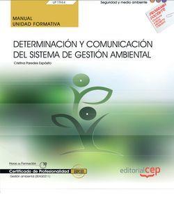 Manual. Determinación y comunicación del Sistema de Gestión Ambiental (UF1944). Certificados de profesionalidad. Gestión ambiental (SEAG0211)