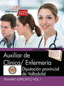 Auxiliar de Clínica/ Enfermería. Diputación Provincial de Valladolid. Temario Específico Vol. I