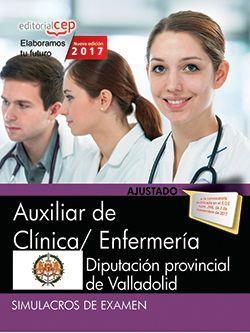 Auxiliar de Clínica/ Enfermería. Diputación provincial de Valladolid. Simulacros de examen