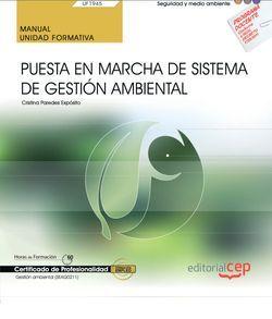 Manual. Puesta en marcha de Sistema de Gestión Ambiental (UF1945). Certificados de profesionalidad. Gestión ambiental (SEAG0211)