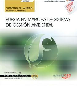 Cuaderno del alumno. Puesta en marcha de Sistema de Gestión Ambiental (UF1945). Certificados de profesionalidad. Gestión ambiental (SEAG0211)