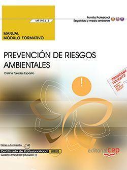 Manual. Prevención de riesgos ambientales (MF1974_3). Certificados de profesionalidad. Gestión ambiental (SEAG0211)