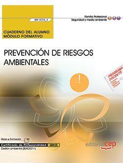 Cuaderno del alumno. Prevención de riesgos ambientales (MF1974_3). Certificados de profesionalidad. Gestión ambiental (SEAG0211)