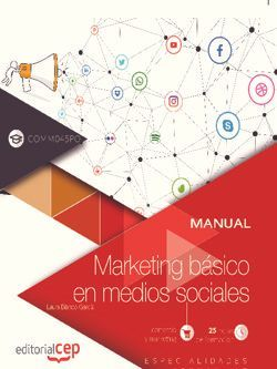 Manual. Marketing básico en medios sociales (COMM045PO). Especialidades formativas