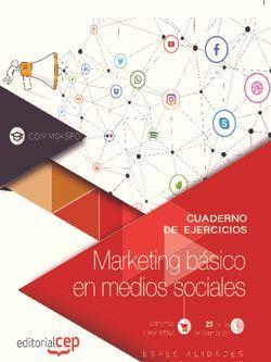 Cuaderno de ejercicios. Marketing básico en medios sociales (COMM045PO). Especialidades formativas