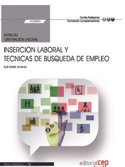 Manual. Insercion laboral y tecnicas de busqueda de empleo (FCOO01). Formación complementaria
