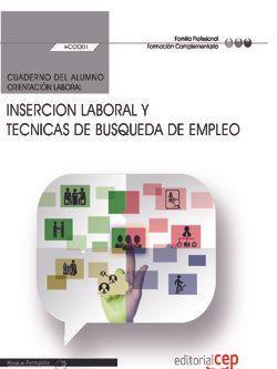 Cuaderno del alumno. Insercion laboral y tecnicas de busqueda de empleo (FCOO01). Formación complementaria