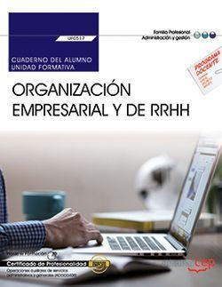 Cuaderno del alumno. Organización empresarial y de recursos humanos (UF0517). Certificados de profesionalidad. Operaciones auxiliares de servicios administrativos y generales (ADGG0408)