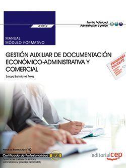 Manual. Gestión auxiliar de documentación económico-administrativa y comercial (UF0519). Certificados de profesionalidad. Operaciones auxiliares de servicios administrativos y generales (ADGG0408)