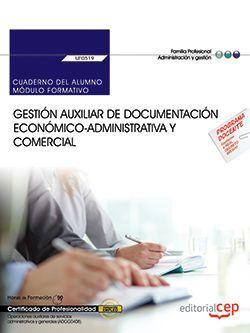Cuaderno del alumno. Gestión auxiliar de documentación económico-administrativa y comercial (UF0519). Certificados de profesionalidad. Operaciones auxiliares de servicios administrativos y generales (ADGG0408)