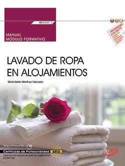 Manual. Lavado de ropa en alojamientos (MF0707_1). Certificados de profesionalidad. Operaciones básicas de pisos en alojamientos (HOTA0108)