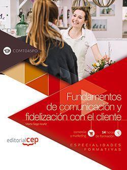 Fundamentos de comunicación y fidelización con el cliente (COMT045PO). Especialidades formativas