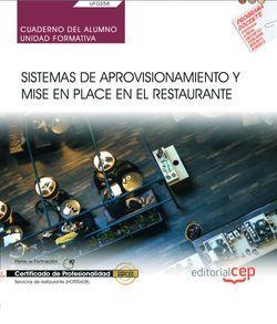 Cuaderno del alumno. Sistemas de aprovisionamiento y mise en place en el restaurante (UF0258). Certificados de profesionalidad. Servicios de restaurante (HOTR0608)