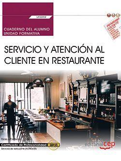 Cuaderno del alumno. Servicio y atención al cliente en Restaurante (UF0259). Certificados de profesionalidad. Servicios de restaurante (HOTR0608)