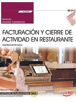 Manual. Facturación y cierre de actividad en Restaurante (UF0260). Certificados de profesionalidad. Servicios de restaurante (HOTR0608)