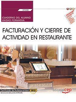 Cuaderno del alumno. Facturación y cierre de actividad en Restaurante (UF0260). Certificados de profesionalidad. Servicios de restaurante (HOTR0608)