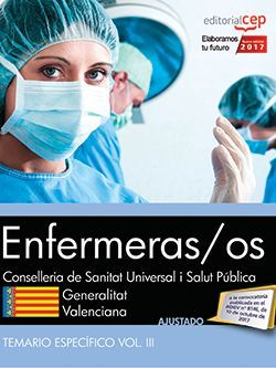 Enfermeras/os. Conselleria de Sanitat Universal i Salut Pública. Generalitat Valenciana. Temario Específico. Vol. III