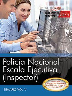 Policía Nacional. Escala Ejecutiva (Inspector). Temario Vol. V.