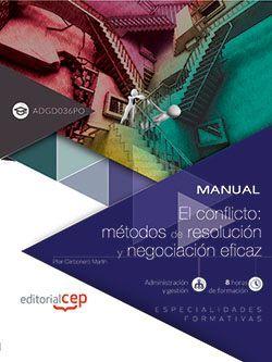 Manual. El conflicto: métodos de resolución y negociación eficaz (ADGD036PO). Especialidades formativas