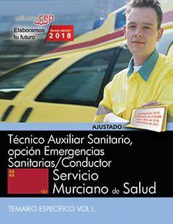 Técnico Auxiliar Sanitario, opción Emergencias Sanitarias/Conductor. Servicio Murciano de Salud. Temario específico Vol I.