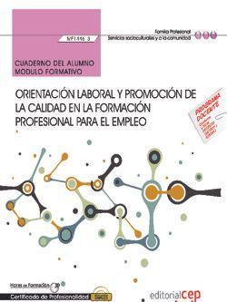 Cuaderno del alumno. Orientación laboral y promoción de la calidad en la formación profesional para el empleo (MF1446_3). Certificados de profesionalidad. Docencia de la formación profesional para el empleo (SSCE0110)