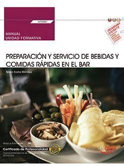 Manual. Preparación y servicio de bebidas y comidas rápidas en el bar (UF0061). Certificados de profesionalidad. Operaciones básicas de restaurante y bar (HOTR0208)
