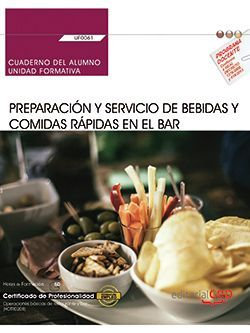 Cuaderno del alumno. Preparación y servicio de bebidas y comidas rápidas en el bar (UF0061). Certificados de profesionalidad. Operaciones básicas de cocina (HOTR0108)
