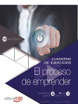 Cuaderno de ejercicios. El proceso de emprender (ADGD082PO). Especialidades formativas