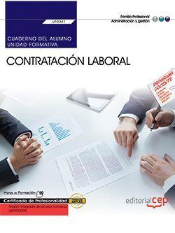 Cuaderno del alumno. Contratación Laboral (UF0341). Certificados de profesionalidad. Gestión integrada de recursos humanos (ADGD0208)