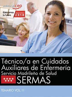 Técnico/a en Cuidados Auxiliares de Enfermería. Servicio Madrileño de Salud (SERMAS). Temario Vol. II.