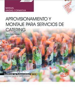Manual. Aprovisionamiento y montaje para servicios de catering (UF0062). Certificados de profesionalidad. Operaciones básicas de cocina (HOTR0108)