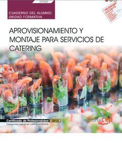 Cuaderno del alumno. Aprovisionamiento y montaje para servicios de catering (UF0062). Certificados de profesionalidad. Operaciones básicas de catering (HOTR0308)