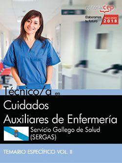 Técnico/a en Cuidados Auxiliares de Enfermería. Servicio Gallego de Salud (SERGAS). Temario específico Vol. II.